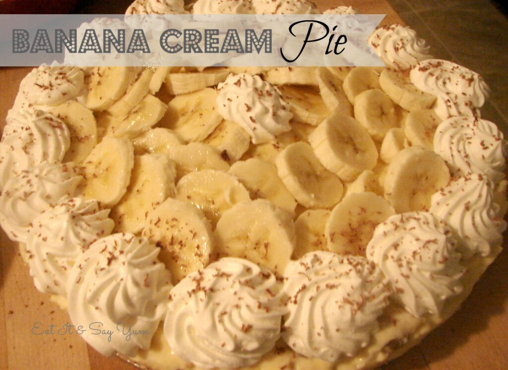 Banana Cream pie 2 Eat It & Say Yum