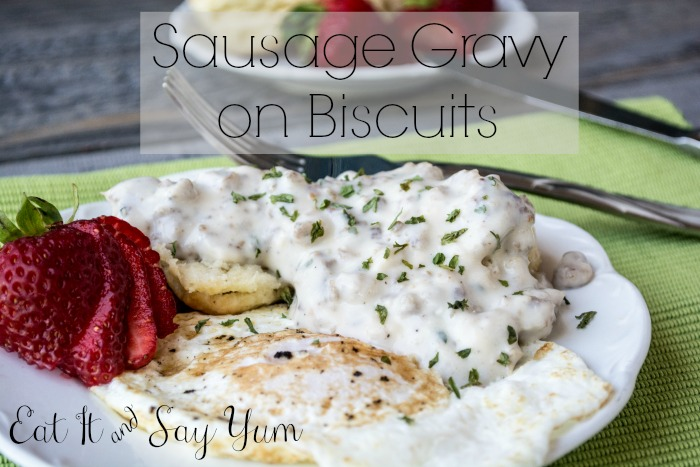 Sausage Gravy on Biscuits from Eat It & Say Yum