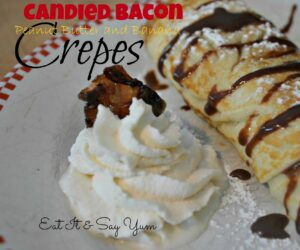Candied Bacon Crepes 1 -Eat It & Say Yum