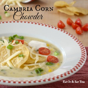 Cambria Corn Chowder  Eat It & Say Yum