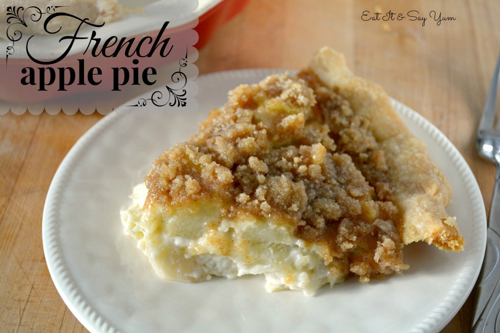 French Apple Pie: Eat It & Say Yum. Perfect for the holidays!
