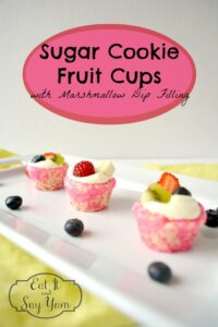 Sugar Cookie Fruit Cups with Marshmallow Dip filling