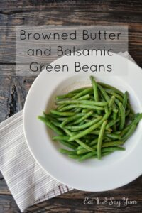 Green Beans in Browned Butter and Balsamic Vinegar from Eat It & Say Yum