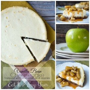 Vanilla Bean Cheesecake topped with caramel and apples- from Eat It & Say Yum- so delicious