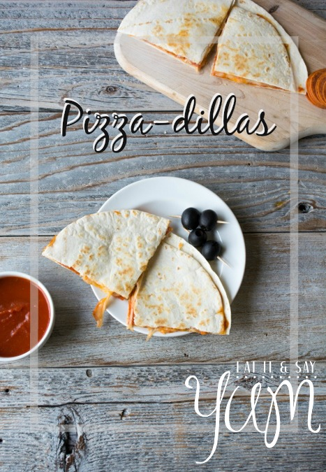 Pizza-dillas  -a quick an easy snack or lunch -from Eat It & Say Yum