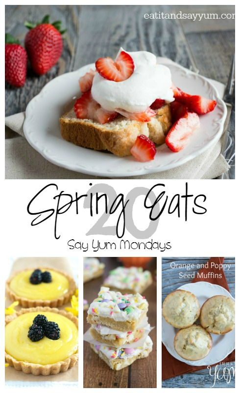 Spring Eats- Say Yum Mondays- Eat It & Say Yum
