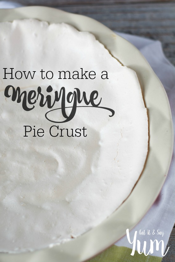 How to make a Meringue Pie Crust- fill with your favorite no bake pie filling