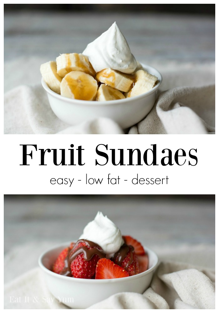 Fresh Fruit Sundaes- easy to make, low fat, simple desserts that work great with diets and resolutions